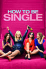 How to Be Single (2016) Movie Reviews