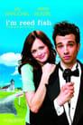 I'm Reed Fish (2006) Movie Reviews