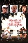 Wrestling Ernest Hemingway (1993)