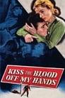 😎 Kiss The Blood Off My Hands #Teljes Film Magyar - Ingyen 1948