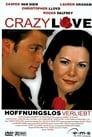 Crazy Love – Hoffnungslos verliebt (2001)