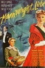 Ein Mann vergißt die Liebe (1955)