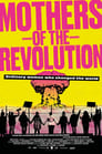 Poster Image for Movie - Mothers of the Revolution