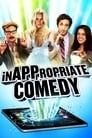 Watch InAPPropriate Comedy Full Movie