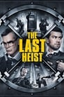 The Last Heist ☑ Voir Film - Streaming Complet VF 2016