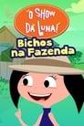 O Show Da Luna: Bichos Na Fazenda Voir Film - Streaming Complet VF 2019