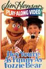 Hey, You're as Funny as Fozzie Bear