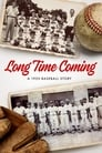 Long Time Coming: A 1955 Baseball Story (2017) Movie Reviews