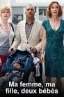 مترجم أونلاين وتحميل كامل Ma femme, ma fille, 2 bébés مشاهدة مسلسل