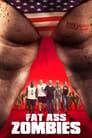 مشاهدة فيلم Fat Ass Zombies 2020 مترجم أون لاين بجودة عالية