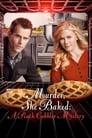Poster for Murder, She Baked: A Peach Cobbler Mystery