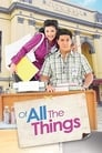 Of All the Things 2012 Full Movie