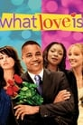 Poster for What Love Is