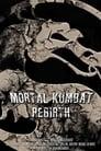 Watch Mortal Kombat: Rebirth Full Movie