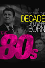 The Decade You Were Born: The 80s