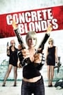 Concrete Blondes Streaming Complet VF 2013 Voir Gratuit