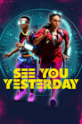 Poster for See You Yesterday