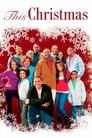 This Christmas – Acasă de Crăciun (2007), film online subtitrat în Română