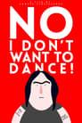 No, no quiero bailar