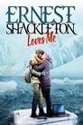 Ernest Shackleton Loves Me (2017)