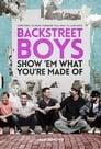 مشاهدة فيلم Backstreet Boys: Show 'Em What You're Made Of 2015 مترجم أون لاين بجودة عالية