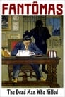 Fantomas: The Dead Man Who Killed (1913)