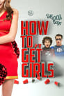 How to Get Girls (2017)