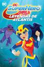 DC Super Hero Girls: Leyendas de Atlantis