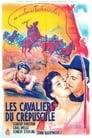 Regarder Les Cavaliers Du Crépuscule (1950), Film Complet Gratuit En Francais