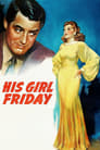 Image Mâna lui dreaptã – His Girl Friday (1940)