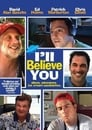 I'll Believe You (2007) Movie Reviews