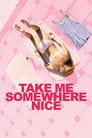Odvedi me negde gde je lepo (2019)
