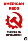 American Reds: The Failed Revolution