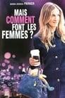 [Voir] Mais Comment Font Les Femmes ? 2011 Streaming Complet VF Film Gratuit Entier