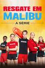 Resgate em Malibu – Malibu Rescue: The Series