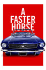 A Faster Horse (2015)