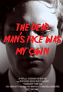 The Dead Man's Face Was My Own ☑ Voir Film - Streaming Complet VF 2011