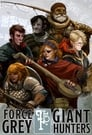 Force Grey: Giant Hunters