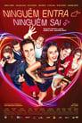 Poster for Ninguém Entra, Ninguém Sai