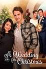 مشاهدة فيلم A Wedding for Christmas 2018 مترجم أون لاين بجودة عالية
