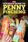 The Ultimate Guide to Penny Pinching