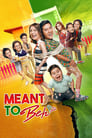 Meant to Beh 2017 Full Movie