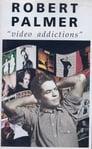 Robert Palmer - Video Addictions ☑ Voir Film - Streaming Complet VF 1992