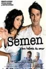 مترجم أونلاين و تحميل Semen, a Love Sample 2005 مشاهدة فيلم