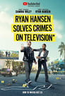Ryan Hansen Solves Crimes on Television (2017)