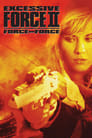 Excessive Force II: Force On Force Voir Film - Streaming Complet VF 1995