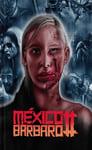 México Bárbaro 2