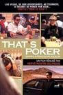 That's Poker - Dans la peau d'un joueur (2007)