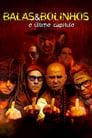 Balas & Bolinhos: O Último Capítulo (2012)