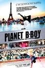 Planet B-Boy (2007) Movie Reviews